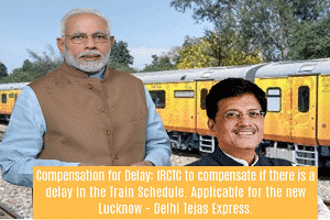 IRCTC will pay compensation to passengers on delay