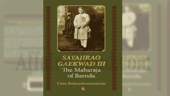 An epic biography titled Sayajirao Gaekwad III The Maharaja of Baroda