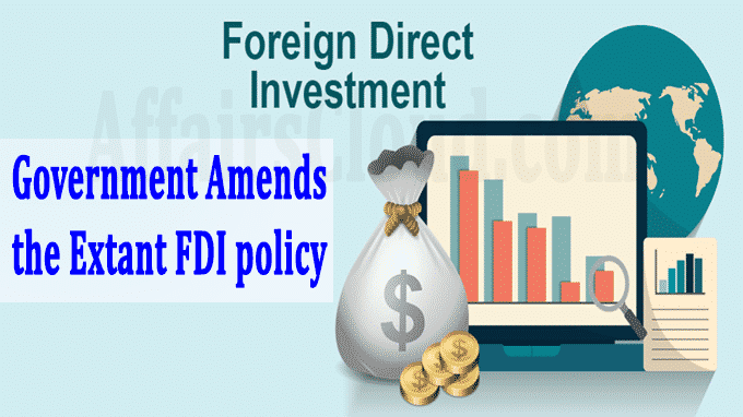 Government amends the extant FDI policy