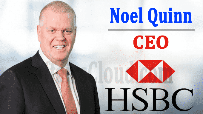 HSBC appoints Noel Quinn as CEO