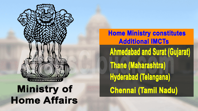 Home Ministry constitutes additional IMCTs