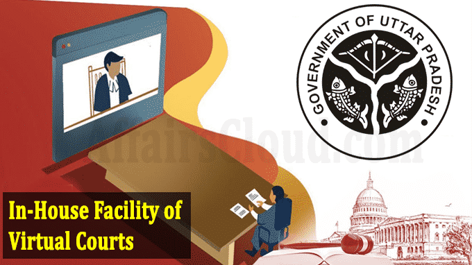 In-house facility of virtual courts in UP
