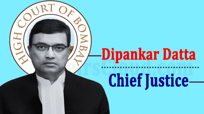 Justice Dipankar Datta as as Bombay HC Chief Justice