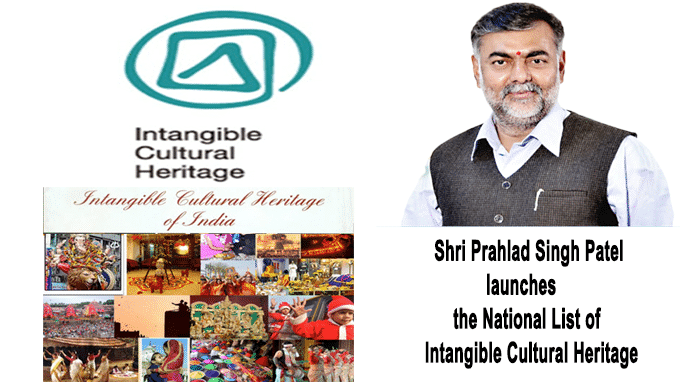 Shri Prahlad Singh Patel launches the National List of Intangible Cultural Heritage