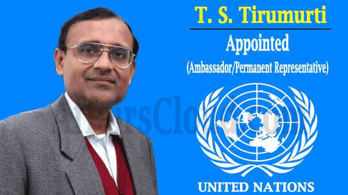 TS Tirumurti appointed as Ambassador
