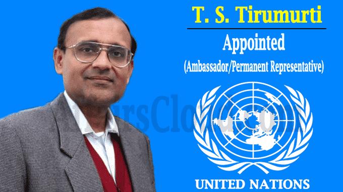 TS Tirumurti appointed as Ambassador
