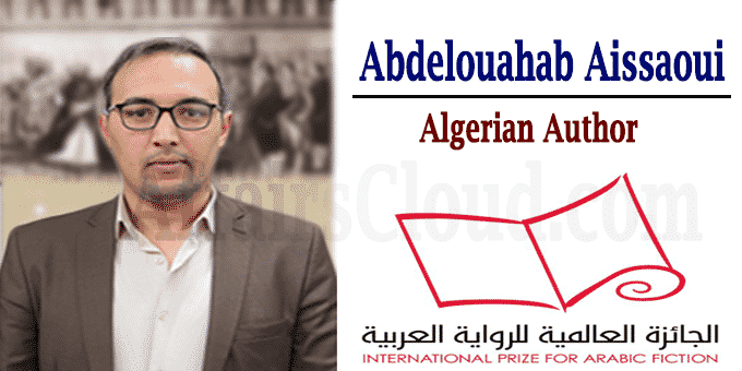author Abdelouahab Aissaoui wins International Prize for Arabic Fiction