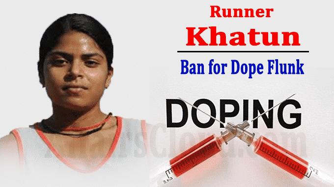 runner Khatun ban for dope flunk