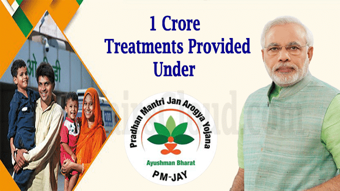 1 Crore Treatments Provided Under Ayushman Bharat Pradhan Mantri Jan Arogya Yojana