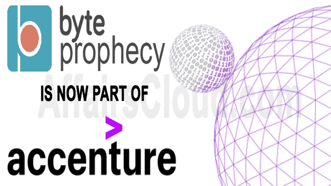 Accenture acquires Byte Prophecy
