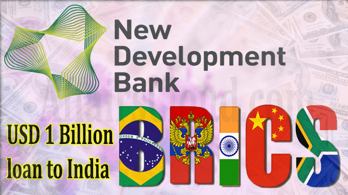 BRICS' New Development Bank provides USD 1 billion loan