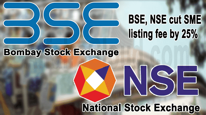 BSE, NSE cut SME listing fee by 25%