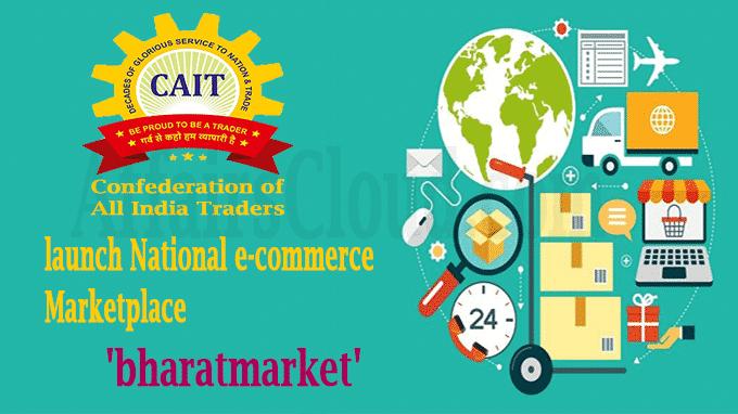 CAIT to launch e-commerce marketplace bharatmarket