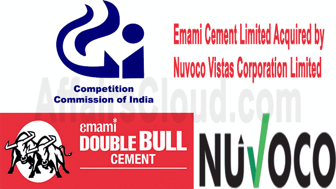 CCI approves acquisition of Emami Cement Limited by Nuvoco Vistas Corporation Limited