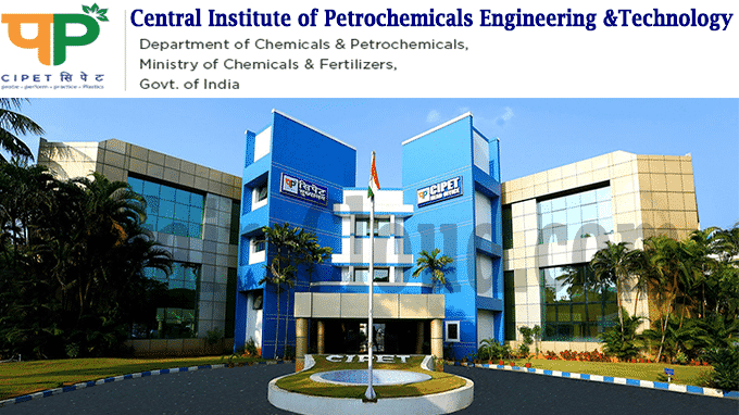 CIPET renamed as Central Institute of Petrochemicals Engineering &Technology new