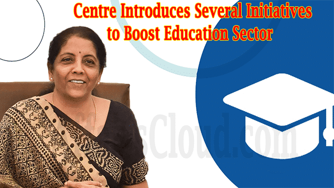 Centre introduces several initiatives to boost Education Sector