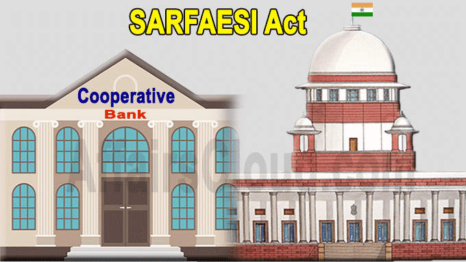 Cooperative banks come under SARFAESI Act