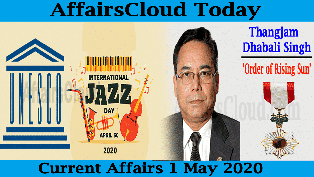 Current Affairs May 1 2020