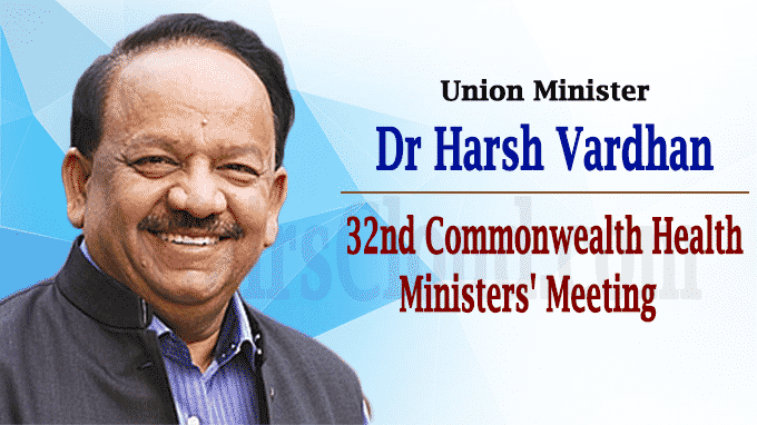 Dr Harsh Vardhan participates in the 32nd Commonwealth Health Ministers Meeting