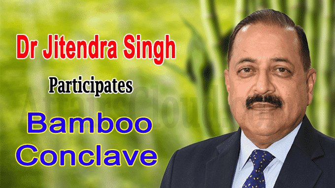 Dr Jitendra Singh participates Bamboo Conclave