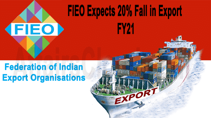 FIEO expects 20% fall in export during FY21