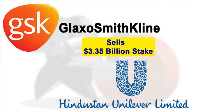 GlaxoSmithKline sells Stake to hindustan Unilever