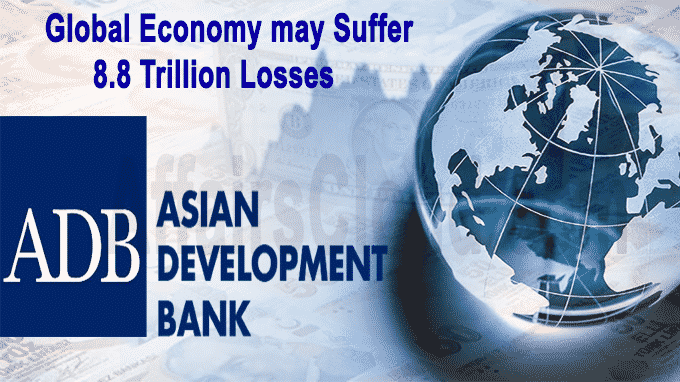 Global economy could witness losses worth up to USD 8