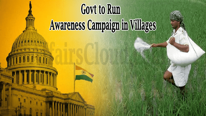 Govt to run awareness campaign in 1 lakh villages