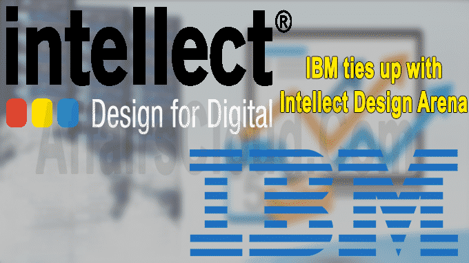 IBM ties up with Intellect Design Arena