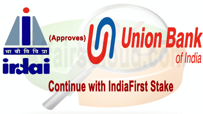 IRDAI permits Union Bank to continue with IndiaFirst stake