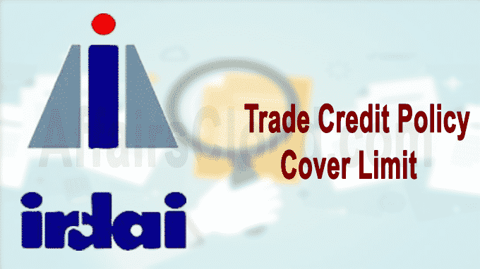 IRDAI trade credit policy cover limit