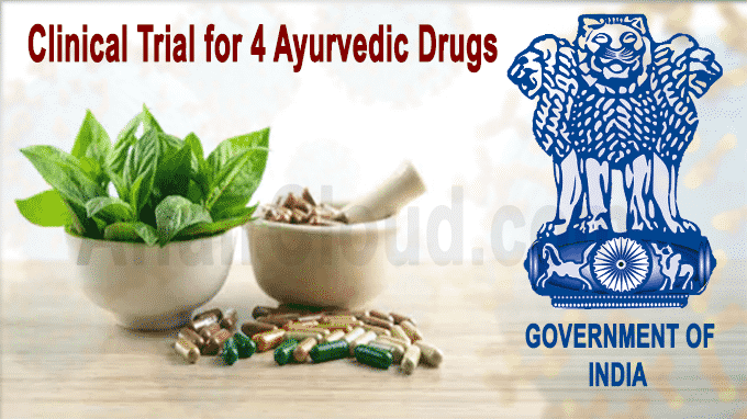 India to Begin Clinical Trial for 4 Ayurvedic Drugs
