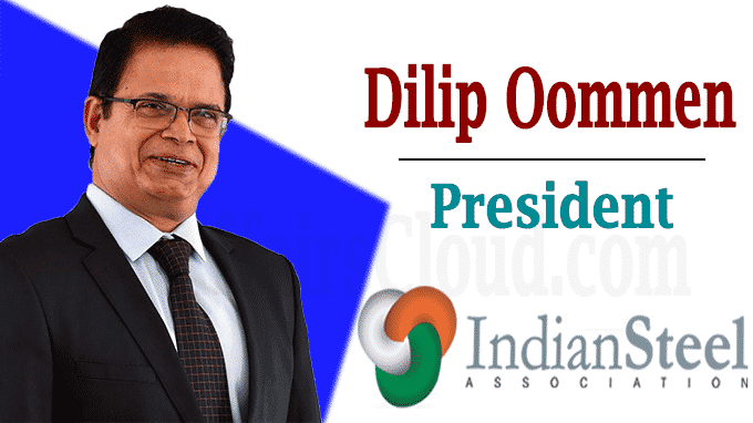 Indian Steel Association Dilip Oommen as President