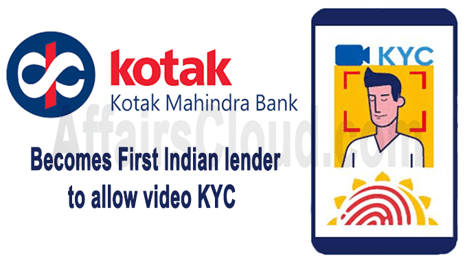 Kotak Mahindra Bank becomes first Indian lender to allow video KYC