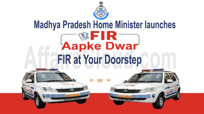 MP Home Minister launches countrys first ever FIR Aapke Dwar Yojana
