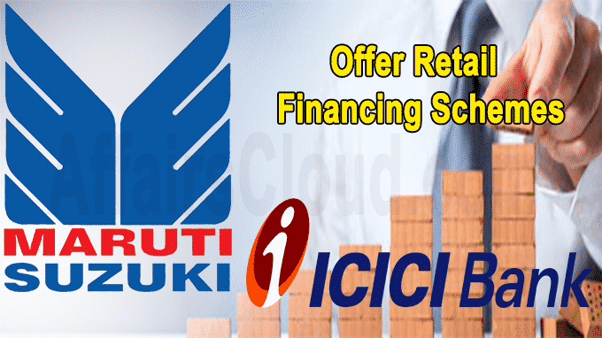 Maruti partners ICICI Bank to offer retail financing schemes
