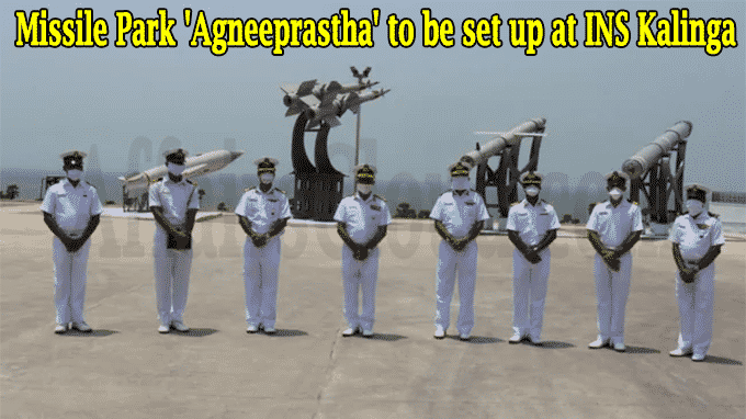 Missile Park Agneeprastha to be set up at INS Kalinga