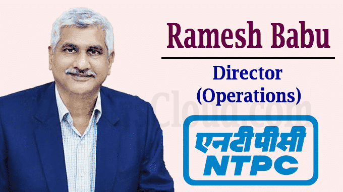 Ramesh Babu appointed as NTPC dir operations