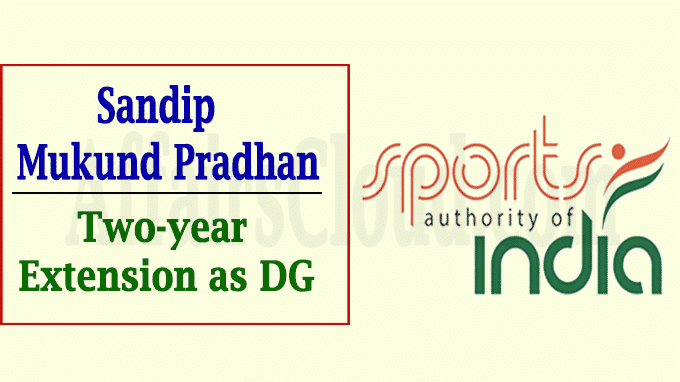 Sandip Mukund Pradhan gets two-year extension as DG