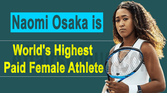 Tennis star Naomi Osaka becomes worlds highest paid female athlete