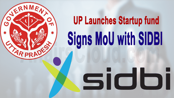 UP launches start-up fund, signs MoU with SIDBI
