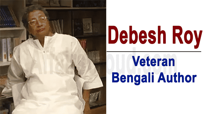 Veteran Bengali author, Sahitya Akademi winner Debesh Roy