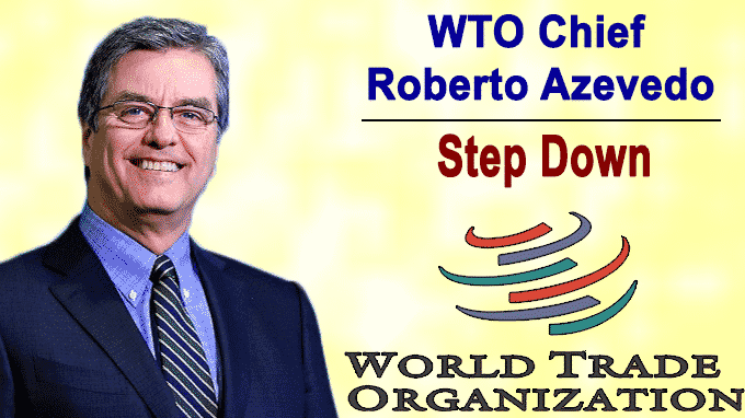 WTO chief Roberto Azevedo to step down