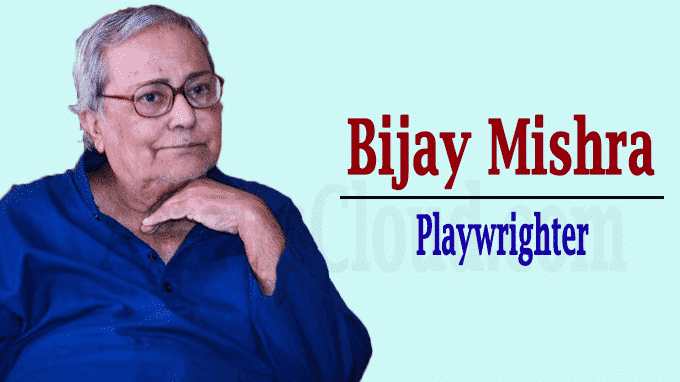playwright Bijay Mishra passes away