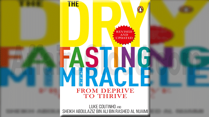 A new book The Dry Fasting Miracle From Deprive to Thrive (1)