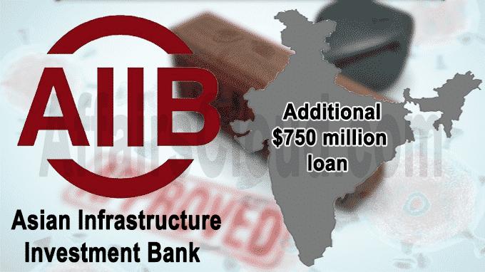 AIIB Approves additional 750 million loan