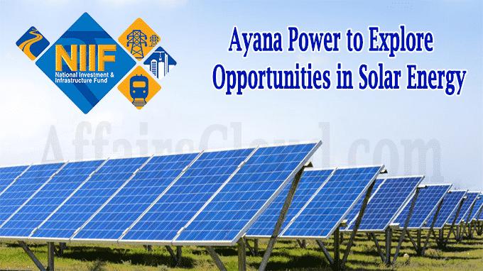 Ayana Power to explore opportunities in solar energy