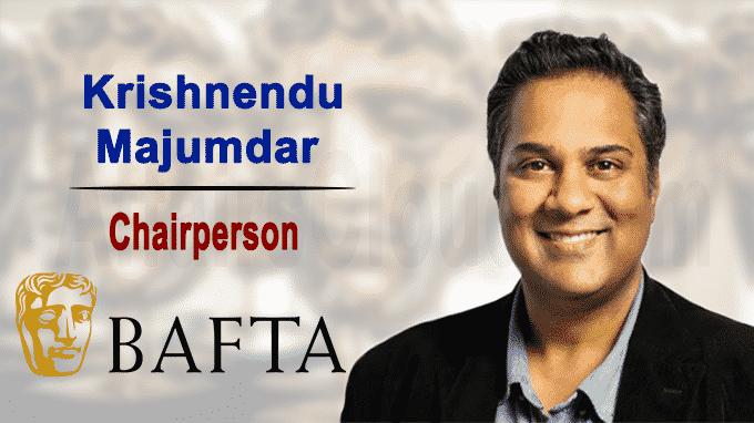 BAFTA appoints Krishnendu Majumdar as Chairperson