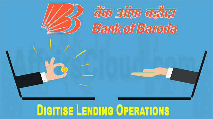 Bank of Baroda to completely digitise lending operations