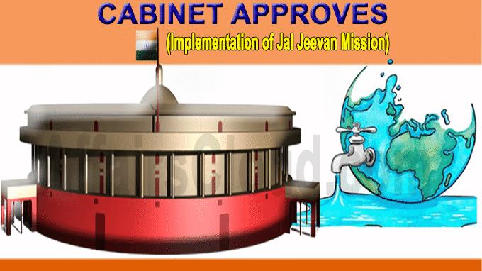 Cabinet Approves implementation of Jal Jeevan Mission